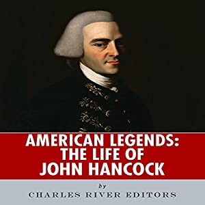 American Legends: The Life of John Hancock Audiobook