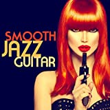 Smooth Background Guitar (Smooth Jazz Romantic Relaxing Chill Out Piano & Guitar Songs)