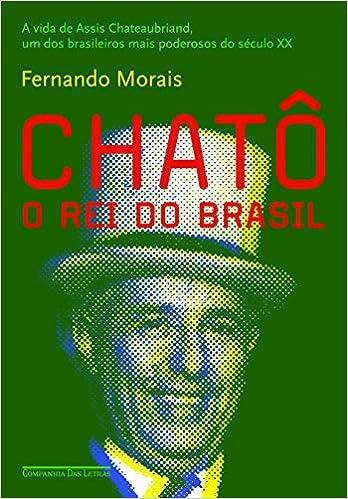 Chatô, de Fernando Morais