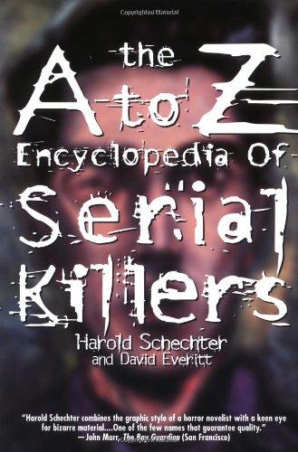 The A to Z Encyclopedia of Serial Killers (Pocket Books True Crime)