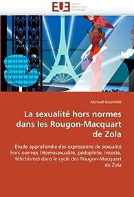 La sexualite hors normes dans les Rougon-Macquart de Zola par Michael Rosenfeld