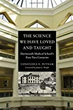 img - for The Science We Have Loved and Taught: Dartmouth medical School's First Two Centuries book / textbook / text book