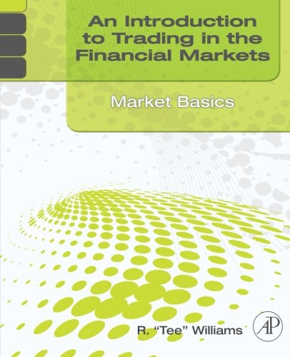Download An Introduction to Trading in the Financial Markets: Market Basics Pdf