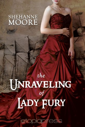 Book: The Unraveling of Lady Fury by Shehanne Moore