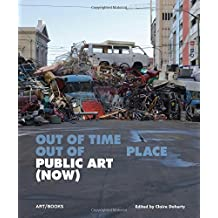 Public Art (Now): Out of Time, Out of Place