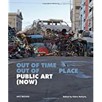 "Public Art (Now): ""Out of Time, Out of Place"""