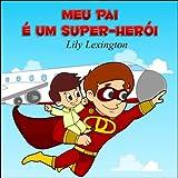 Meu Pai é um Super-Herói (Portuguese Edition)