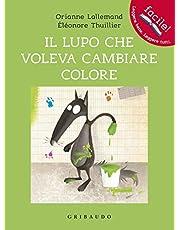 Il lupo che voleva cambiare colore. Amico lupo. Ediz. illustrata
