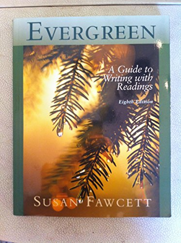 Evergreen: Guide to Writing With Readings 8TH EDITION
