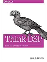 Think DSP: Digital Signal Processing in Python Front Cover