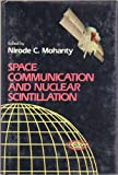 img - for Space Communication and Nuclear Scintillation book / textbook / text book