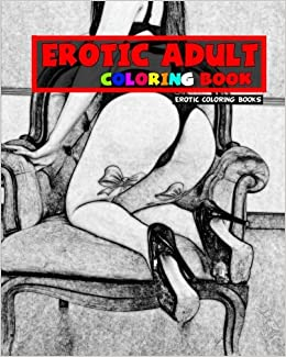 Erotic Adult Coloring Book (Erotic Nudes): Erotic Coloring Books ...