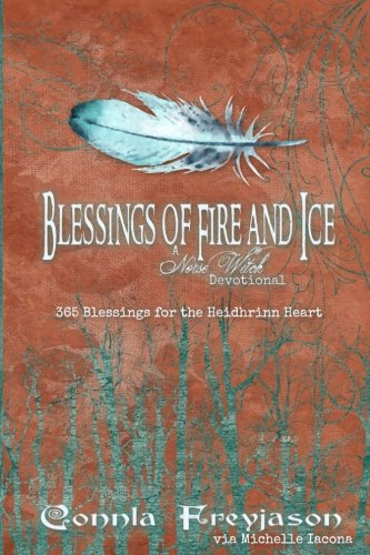 Blessings of Fire and Ice: A Norse Witch Devotional (Volume 2) ()