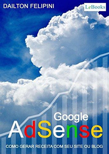 Google adsense: Como gerar receita com seu site ou blog (Ecommerce Melhores Práticas)