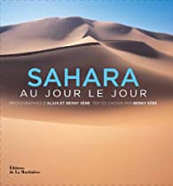 Sahara au jour le jour par Alain Sèbe