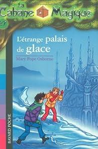 La Cabane Magique, Tome 27 : L'étrange palais de glace par Mary Pope Osborne