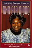 Emerging Perspectives on Ama Ata Aidoo, Africa World Press Staff, 0865435812