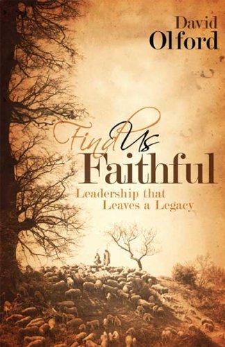 Find Us Faithful: Leadership That Leaves a Legacy