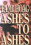 Ashes to Ashes, Tami Hoag, 1568959834