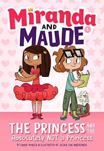 The Princess and the Absolutely Not a Princess (Miranda and Maude #1) by [Wunsch, Emma]