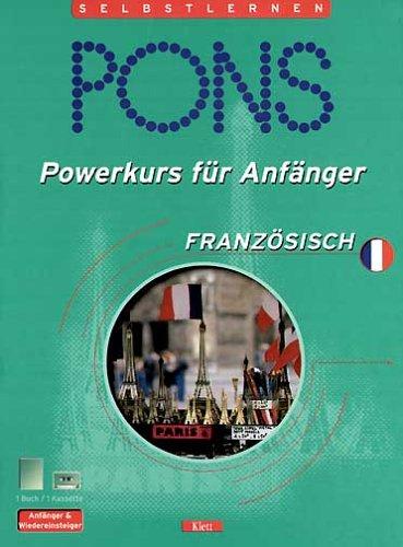 PONS Powerkurs für Anfänger, Cassetten m. Lehrbuch, Französisch, 1 Cassette m. Lehrbuch