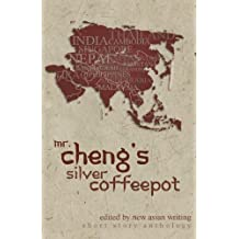 Mr. Cheng's Silver Coffeepot: New Asian Writing Short Story Anthology