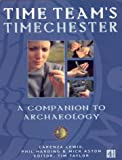 Time Teams Timechester:A Family Guide to Archaeology