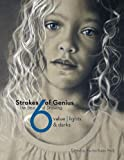 Strokes of Genius 6: The Best of Drawing: Value, Lights & Darks