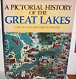 A Pictorial History of the Great Lakes, H. Hatcher and E. A. Walter, 0517099616