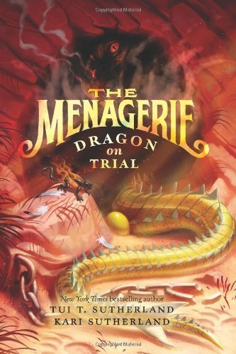 The Menagerie #2: Dragon on Trial by Sutherland, Tui T., Sutherland, Kari (2014) Hardcover