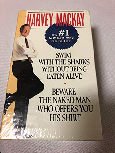 Harvey Mackay: Swim With the Sharks Without Being Eaten Alive/Beware the Naked Man Who Offers You His Shirt/Boxed Set