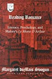 Reading Romance : Literacy, Psychology, and Malory's Morte d'Arthur, Svogun, Margaret duMais, 0820445223