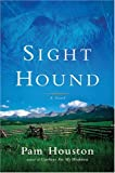 Sight Hound, Pam Houston, 0393058174