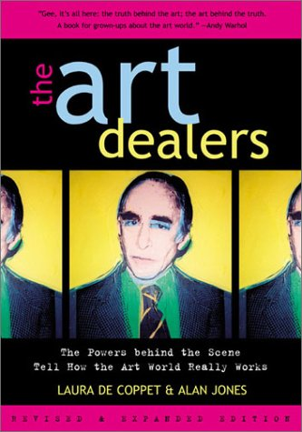 Read Online The Art Dealers, Revised & Expanded: The Powers Behind the Scene Tell How the Art World Really Works pdf