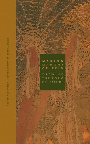 Marion Mahony Griffin: Drawing the Form of Nature