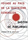 Voyage au pays de la quatrième dimension par Pawlowski