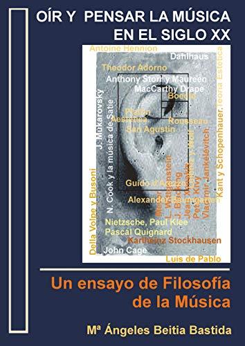 Oír y pensar la música en el siglo XX: Un ensayo de Filosofía de la Música (Spanish Edition) - El Arte Musical Music