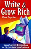 Write & Grow Rich: Using Voice-Recognition to Dictate Your How-To-Book