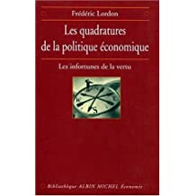 Quadratures de La Politique Economique (Les) (Bibliotheque Albin Michel) by Frederic Lordon (1997-09-01)