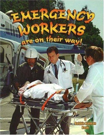 Download Emergency Workers Are on Their Way (Bobbie Kalman Books (Paperback)) pdf epub