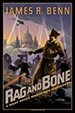 Rag and Bone, James R. Benn, 156947849X