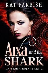 Aixa and the Shark: La Bruja Roja, Part 2
