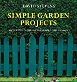 Simple Garden Projects, David Stevens, 1850297258