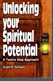 Unlocking Your Spiritual Potential, Grant R. Schnarr, 0870292269