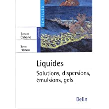 Liquides : Solutions, Dispersions, Émulsions, Gels