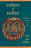 Cultures of Habitat, Gary P. Nabhan, 1887178473