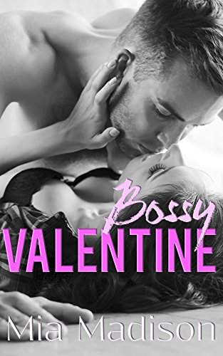Bossy Valentine: A Steamy Older Man Office Romance by [Madison, Mia]