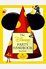 The Disney Party Handbook: 14 Fun Filled Parties 98 Paperback