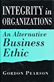Integrity in Organizations, Gordon Pearson, 0077091361