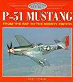 P-51 Mustang: From the RAF to the Mighty Eighth (Osprey Colour Classics 1)